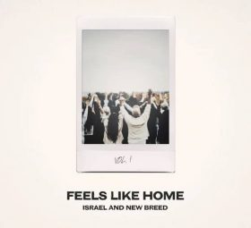 Feels Like Home, Vol. 1 - Israel & New Breed