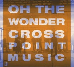 Oh The Wonder (feat. Mike Grayson) - Cross Point Music