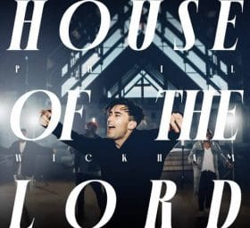 House Of The Lord - Phil Wickham