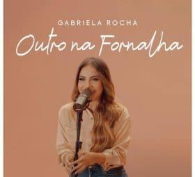 Outro na Fornalha - Gabriela Rocha