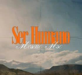 Ser Humano - Mosaic MSC
