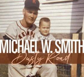 Dusty Road - Michael W. Smith