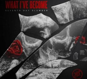 What I've Become - Seventh Day Slumber