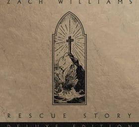 Rescue Story (Deluxe Edition) - Zach Williams