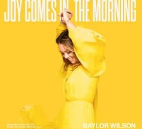 Joy Comes In The Morning - Baylor Wilson
